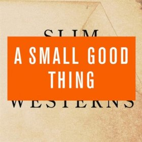 A Small Good Thing - Slim Westerns Vol. II [CD]