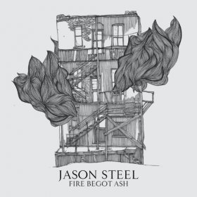 Jason Steel - Fire Begot Ash [Vinyl, CD]