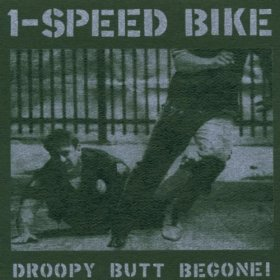 1 Speed Bike - Droopy Butt Begone [Vinyl, LP]
