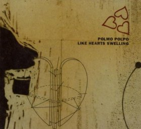Polmo Polpo - Like Hearts Swelling [CD]