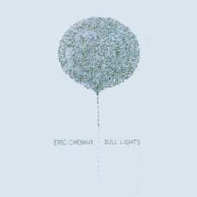 Eric Chenaux - Dull Lights [Vinyl, LP]