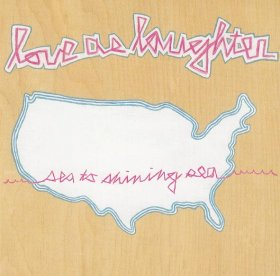 Love As Laughter - Sea To Shining Sea [CD]