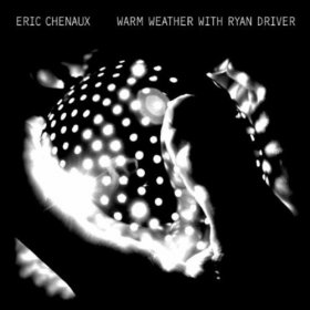 Eric Chenaux - Warm Weather With Ryan [CD]