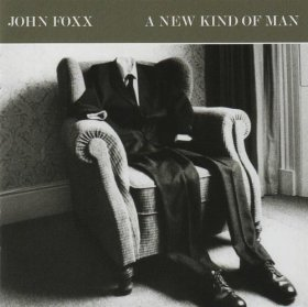 John Foxx - A New Kind Of Man [CD]