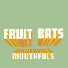 Fruit Bats - Mouthfuls [CD]