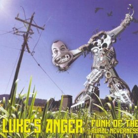 Luke's Anger - Funk Of The Rural Neverness [CD]