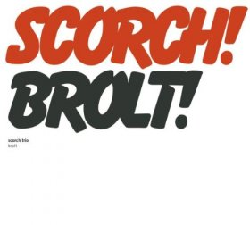 Scorch Trio - Brolt [CD]