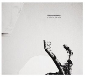 Hilde Marie Kjersem - A Killer For That Ache [CD]