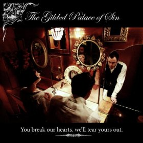 Gilded Palace Of Sin - You Break Our Hearts, We'Ll Tear Yours Out [CD]