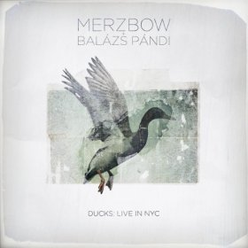 Merzbow & Balasz Pandi - Ducks: Live In Nyc [CD]