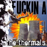 Thermals - Fuckin A [CD]