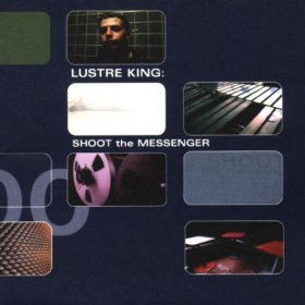 Lustre King - Shoot The Messenger [CD]