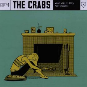 Crabs - What Were Flames Now [Vinyl, LP]