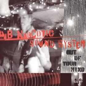 Dub Narcotic Sound System - Out Of Your Mind [CD]