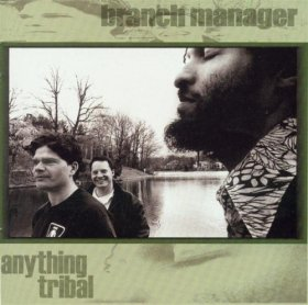 Branch Manager - Anything Tribal [Vinyl, LP]