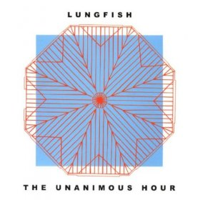 Lungfish - The Unanimous Hour [CD]