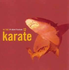 Karate - In The Fishtank [MCD]