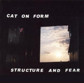 Cat On Form - Structure And Fear [Vinyl, LP]