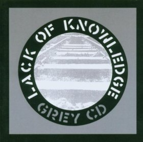 Lack Of Knowledge - The Grey CD [CD]