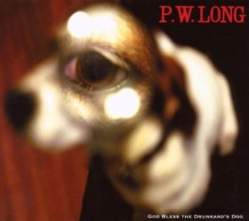 P.w. Long - God Bless The Drunkard's Dog [CD]