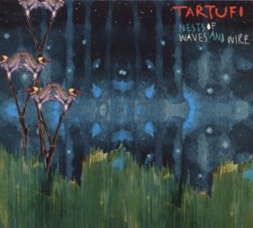 Tartufi - Nests Of Waves And Wire [CD]