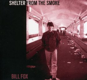 Bill Fox - Shelter From The Smoke [CD]