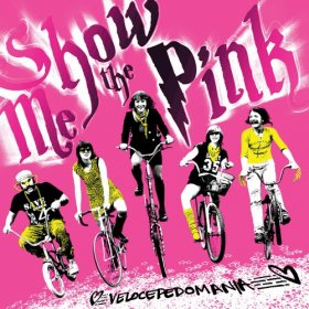 Show Me The Pink - Velocipedomania [CD]