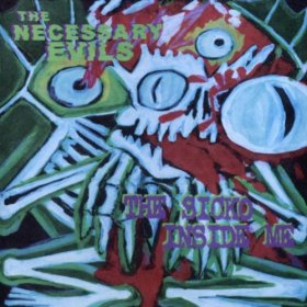 Necessary Evils - The Sicko Inside Me [CD]