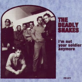 Deadly Snakes - I'm Not Your Soldier Anymore [CD]