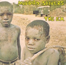 The Ex - Mudbird Shivers [CD]