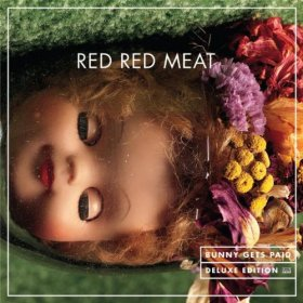 Red Red Meat - Bunny Gets Pain (Deluxe) [2CD]