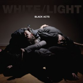 White / Light - Black Acts [CD]