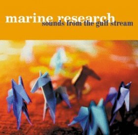 Marine Research - Sounds From The Gulf Stream [Vinyl, LP]