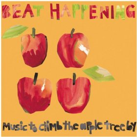 Beat Happening - Music To Climb The Apple Tree By [CD]