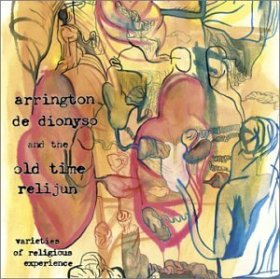 Arrington De Dionyso & Old Time Relijun - Varieties [CD]