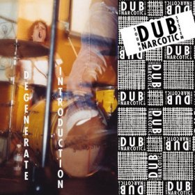 Dub Narcotic Sound System - Degenerate Introduction [Vinyl, LP]