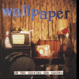 Wallpaper - On The Chewing Gum Ground [Vinyl, LP]