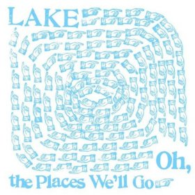 Lake - Oh The Places We'Ll Go [Vinyl, LP]