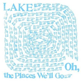 Lake - Oh The Places We'Ll Go [CD]