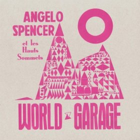 Angelo Spencer - World Garage [Vinyl, LP]