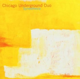 Chicago Underground Duo - Synesthesia [CD]