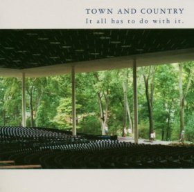 Town And Country - It All Has To Do With It [CD]