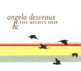 Angela Desveaux - The Mighty Ship [CD]