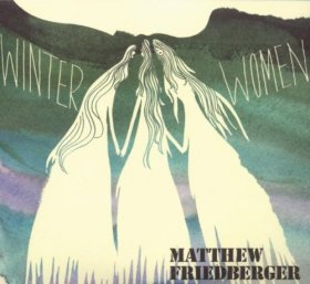 Matthew Friedberger - Winter Women / Holy Ghost Language School [2CD]