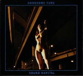 Handsome Furs - Sound Kapital [Vinyl, LP]