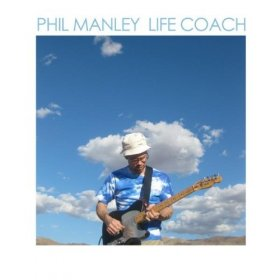 Phil Manley - Life Coach [CD]
