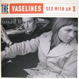"Vaselines - Sex With An X [Vinyl, 7""]"