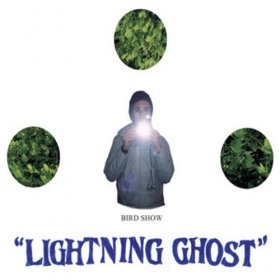 Bird Show - Lightning Ghost [CD]