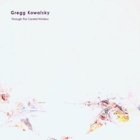 Gregg Kowalsky - Through The Cardial Window [CD]