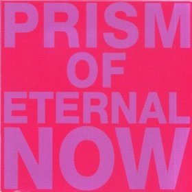 White Rainbow - Prism Of Eternal Now [CD]